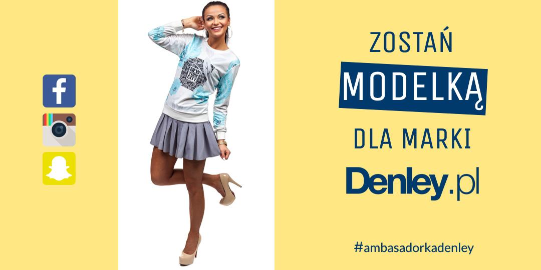 Zostań modelką dla Denley.pl